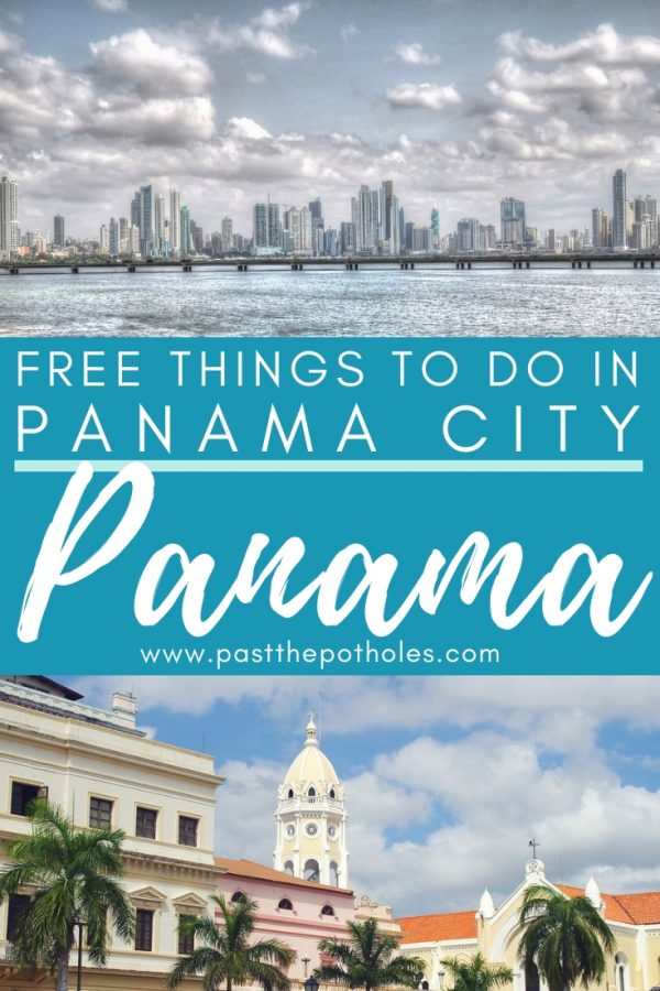 Skyline across the water and close up of colonial buildings with text: Free things to do in Panama City, Panama