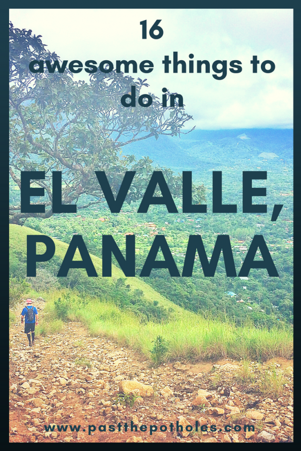 Man hiking along a volcano path with lush valley below. Text: 16 Awesome things to do in El Valle, Panama.