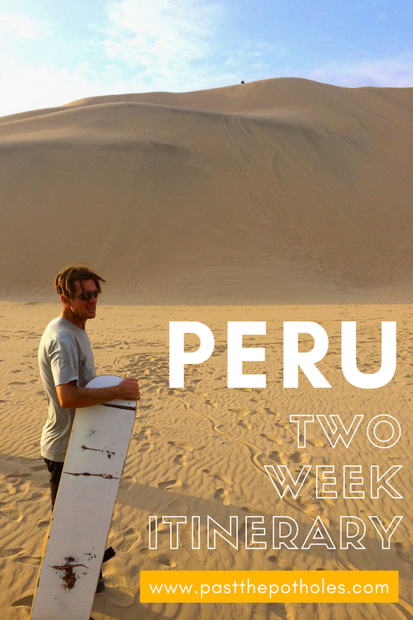 Man with a sandboard in a desert with text: Peru, two week itinerary