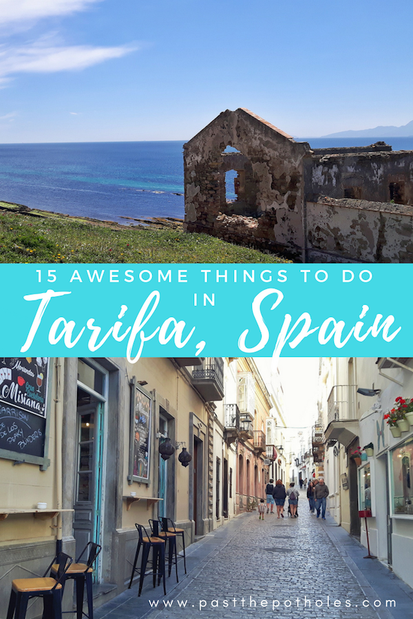 Ruins overlooking the ocean and narrow alleys with text: 15 Awesome Things to do in Tarifa Spain.