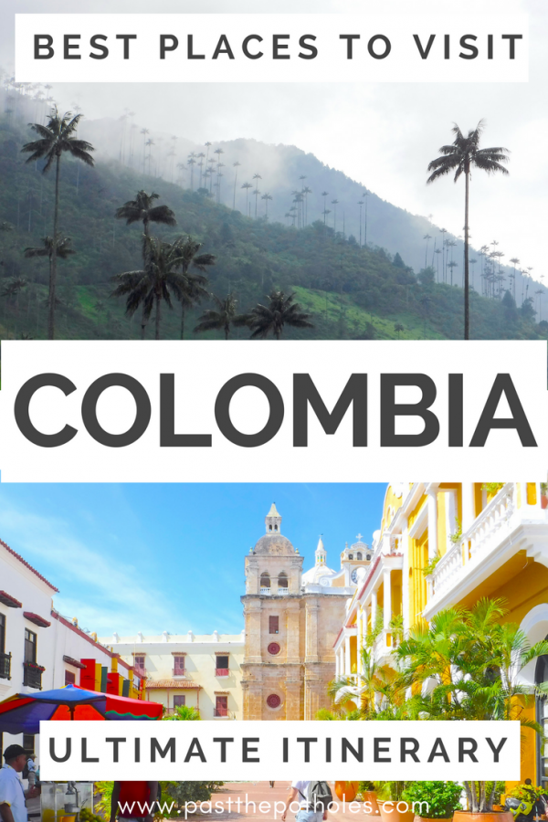 Mountain views and colonial buildings with text: Colombia, best places to visit, ultimate itinerary