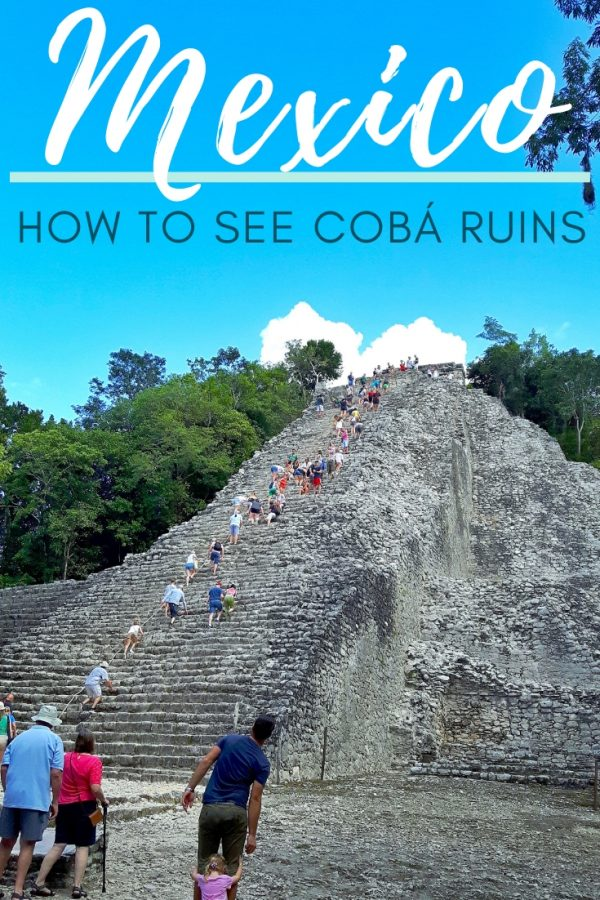 Tall stone Mayan pyramid with lots of people and text: How to see Coba ruins, Mexico.