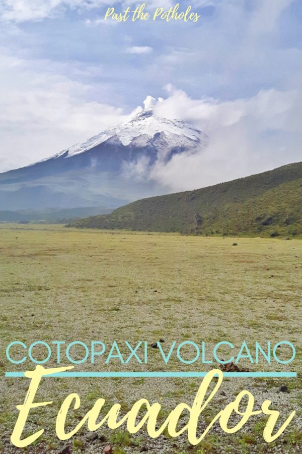 View of volcano from Cotopaxi hike, with text Cotopaxi volcano, Ecuador