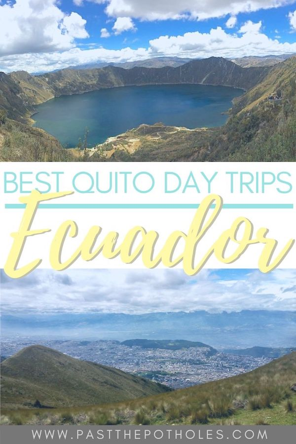 Mountain landscapes with text: Best Quito Day Trips, Ecuador.