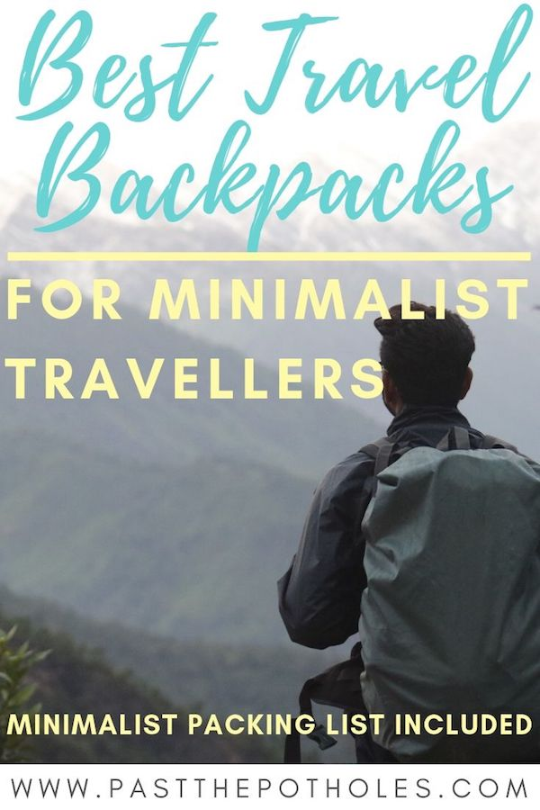 Man wearing a backpack looking at mountains with text: Best Travel Backpacks for Minimalist Travellers.