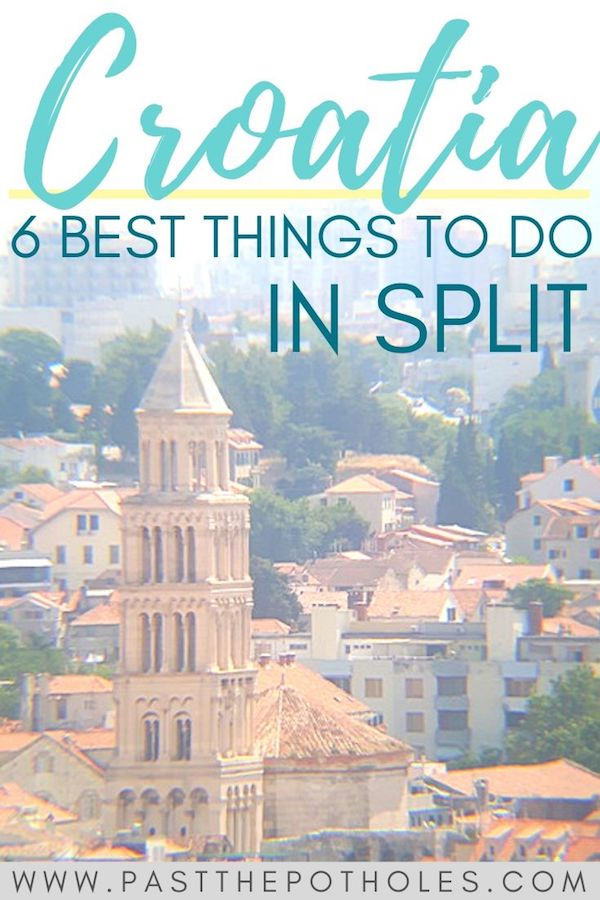 Skyline with text: The 6 Best Things to do in Split Croatia.